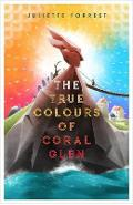 True Colours of Coral Glen - Juliette Forrest