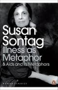 Illness as Metaphor and AIDS and Its Metaphors - Susan Sontag