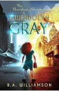 Marvelous Adventures of Gwendolyn Gray
