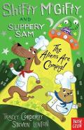 Shifty McGifty and Slippery Sam: The Aliens Are Coming!