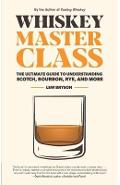 Whiskey Master Class - Lew Bryson