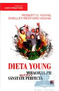 Dieta Young ed.4 Miracolul PH pentru o sanatate perfecta - Robert O. Young, Shelley Redford Young