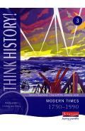 Think History: Modern Times 1750-1990 Core Pupil Book 3