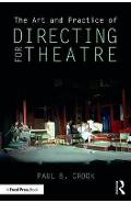 Art and Practice of Directing for Theatre - Paul Crook