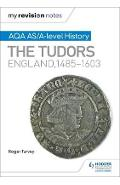 My Revision Notes: AQA AS/A-Level History: The Tudors: Engla