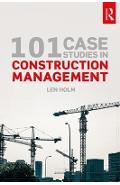 101 Case Studies in Construction Management