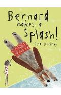 Bernard Makes A Splash! - Lisa Stickley