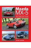 Mazda MX-5: The Complete Story - Antony Ingram