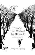 Cat That Walked by Himself and Other Stories