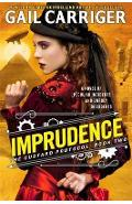 Imprudence: Book Two of The Custard Protocol - Gail Carriger