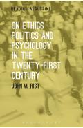 On Ethics, Politics and Psychology in the Twenty-First Centu