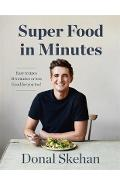 Donal's Super Food in Minutes - Donal Skehan