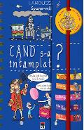 Spune-mi cand s-a intamplat? - Larousse
