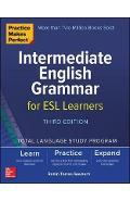 Practice Makes Perfect: Intermediate English Grammar for ESL