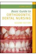 Basic Guide to Orthodontic Dental Nursing - Fiona Grist