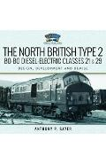 North British Type 2 Bo-Bo Diesel-Electric Classes 21 & 29 - Anthony P Sayer