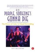 If It's Purple, Someone's Gonna Die - Patti Bellantoni