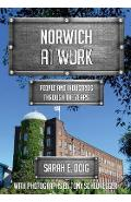 Norwich at Work - Sarah E Doig