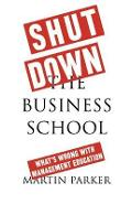 Shut Down the Business School