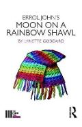 Errol John's Moon on a Rainbow Shawl