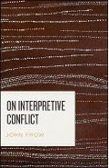 On Interpretive Conflict - John Frow