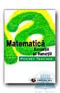 Pocket teacher. Matematica. Ecuatii si functii