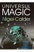 Universul magic - Nigel Calder