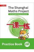 Shanghai Maths Project Practice Book 6B