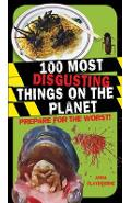 100 Most Disgusting Things on the Planet