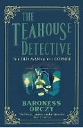 Old Man in the Corner: The Teahouse Detective