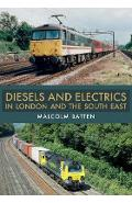 Diesels and Electrics in London and the South East - Malcolm Batten