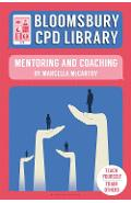 Bloomsbury CPD Library: Mentoring and Coaching - Marcella McCarthy