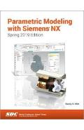 Parametric Modeling with Siemens NX (Spring 2019 Edition) - Randy Shih