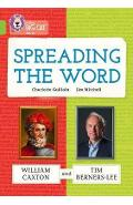 Spreading the Word: William Caxton and Tim Berners-Lee - Charlotte Guillain