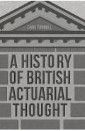 History of British Actuarial Thought