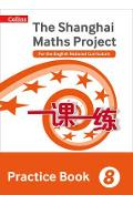 Shanghai Maths Project Practice Book Year 8