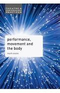 Performance, Movement and the Body