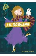 Be Bold, Baby: J.K. Rowling - Alison Oliver