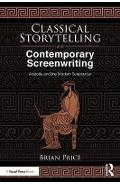 Classical Storytelling and Contemporary Screenwriting - Brian Price