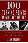 100 Turning Points in Military History - Alan Axelrod