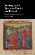 Reading in the Byzantine Empire and Beyond