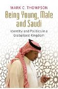 Being Young, Male and Saudi - Mark C Thompson