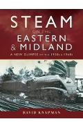 Steam on the Eastern and Midland - David Knapman