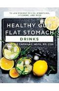 Healthy Gut, Flat Stomach Drinks - 75 Low-FODMAP Tonics, Smo