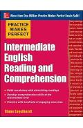 Practice Makes Perfect Intermediate English Reading and Comp