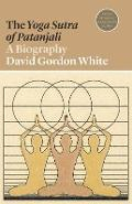 Yoga Sutra of Patanjali - David Gordon White