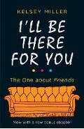 I'll Be There For You - Kelsey Miller