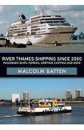 River Thames Shipping Since 2000: Passenger Ships, Ferries, - Malcolm Batten