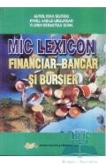 Mic lexicon financiar-bancar si bursier - Aurel Ioan Giurgiu