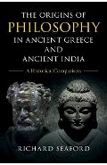 Origins of Philosophy in Ancient Greece and Ancient India - Richard Seaford